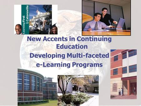 New Accents in Continuing Education Developing Multi-faceted e-Learning Programs.