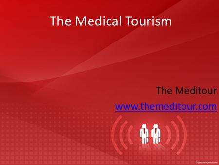 The Medical Tourism The Meditour www.themeditour.com.