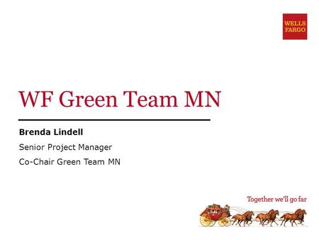 WF Green Team MN Brenda Lindell Senior Project Manager Co-Chair Green Team MN.
