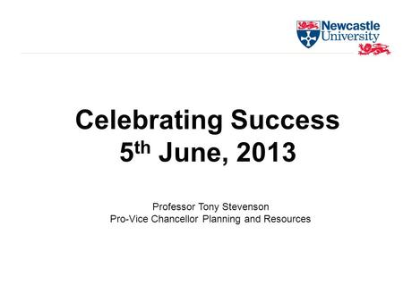 Professor Tony Stevenson Pro-Vice Chancellor Planning and Resources.