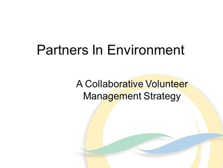 Partners In Environment A Collaborative Volunteer Management Strategy.