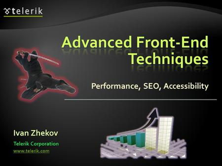 Performance, SEO, Accessibility Ivan Zhekov Telerik Corporation www.telerik.com.