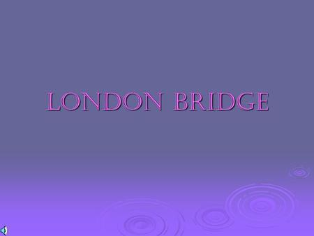 LONDON BRIDGE London Bridge is a bridge in London, England over the River Thames, between the City of London and Southwark. It is between Cannon Street.