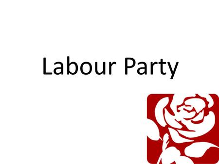 Labour Party.