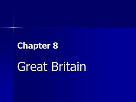 Chapter 8 Great Britain.
