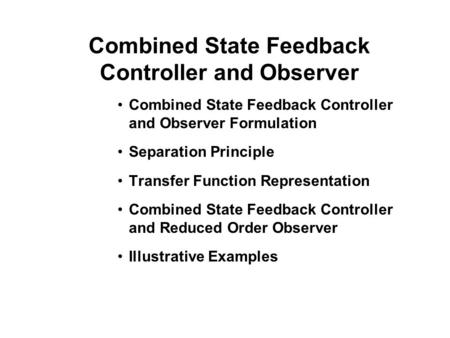 Combined State Feedback Controller and Observer
