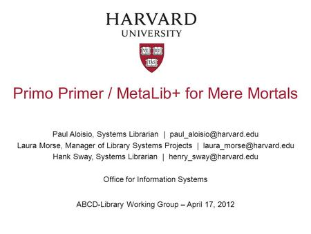 Primo Primer / MetaLib+ for Mere Mortals