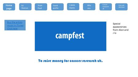 To raise money for cancer research uk. Home page Ed Sheeran Sean Paul David guetta Calvin Harris Rita ora Cancer research uk Price and directions Buy the.