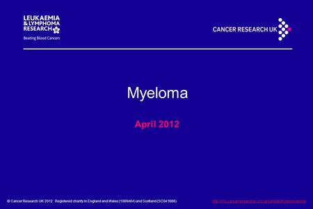 © Cancer Research UK 2012 Registered charity in England and Wales (1089464) and Scotland (SC041666)
