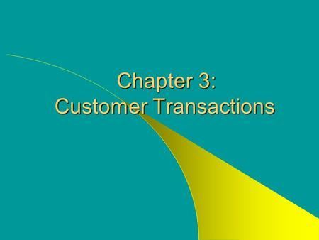 Chapter 3: Customer Transactions Chapter 3: Customer Transactions.