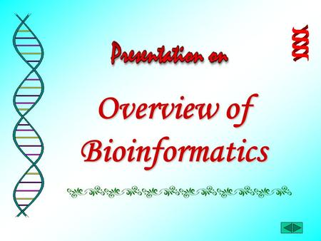 Overview of Bioinformatics. In this presentation…… Part 1 – Abbreviations Part 2 – Foundations Part 3 – Position of Bioinformatics Part 4 – Methods in.