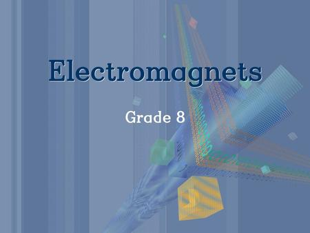 Electromagnets Grade 8.