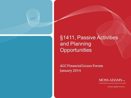 1 §1411, Passive Activities and Planning Opportunities AGC Financial Issues Forum January 2014.