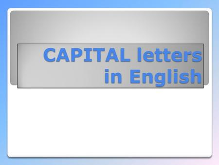 CAPITAL letters in English. The Plitvice Lakes The Adriatic Sea.