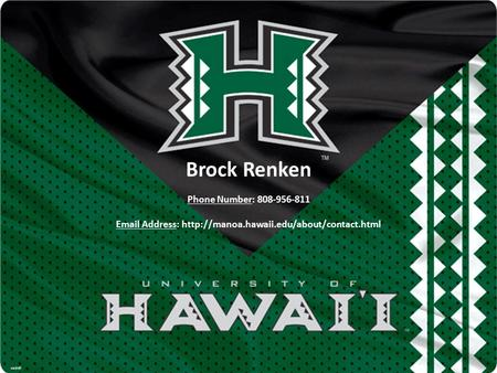 Brock Renken Phone Number: 808-956-811  Address: