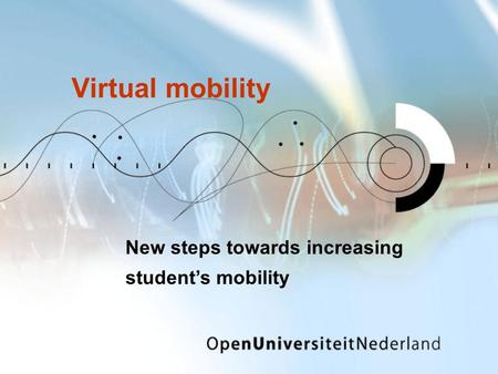 Virtual mobility New steps towards increasing student's mobility.