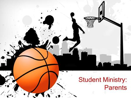 Student Ministry: Parents. Chicago Bulls Ministry Philosophy Jerry Krause Phil Jackson Michael Jordan Scottie Pippen.