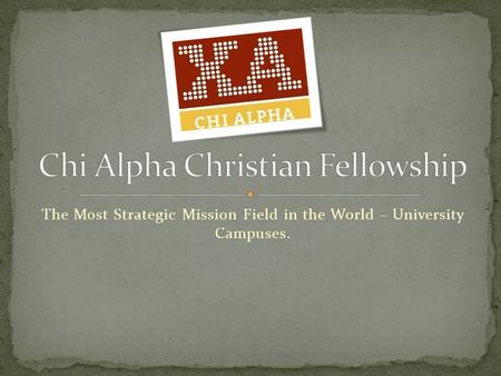 The Most Strategic Mission Field in the World – University Campuses.