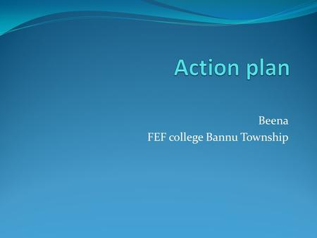 Beena FEF college Bannu Township. Topic : Quran Class XI year College FEF Bannu Town ship Duration : 40 min.