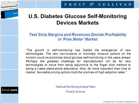 "U.S. Diabetes Glucose Self-Monitoring Devices Markets Test Strip Margins and Revenues Decide Profitability in 'Free Meter' Market ""The growth in self-monitoring."