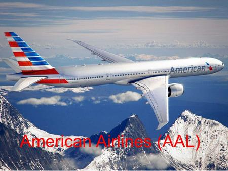 A MERICAN A IRLINES (AAL) American Airlines (AAL).