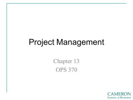 Project Management Chapter 13 OPS 370. Projects Project Management Five Phases 1. Initiation 2. Planning 3. Execution 4. Control 5. Closure.