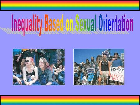 What is sexual orientation? A preference for emotional-sexual relationships : 1. With individuals of the same sex (homosexuality) 2. With individuals.