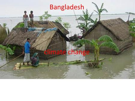 Bangladesh climate change. Causes of climate change- Natural causes Most of the country consists of a huge flood plain and delta. Snowmelt from the Himalayas.