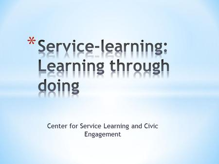 Center for Service Learning and Civic Engagement.