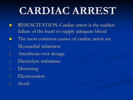 CARDIAC ARREST RESUSCITATION-Cardiac arrest is the sudden failure of the heart to supply adequate blood RESUSCITATION-Cardiac arrest is the sudden failure.