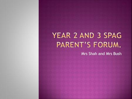 Year 2 and 3 SPAG Parent's forum.
