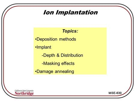 Ion Implantation Topics: Deposition methods Implant