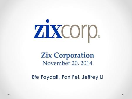 Zix Corporation November 20, 2014. Agenda 1.Introduction 2.Macroeconomic Review 3.Relevant Stock Market Prospects 4.Company Review 5.Financial Analysis.