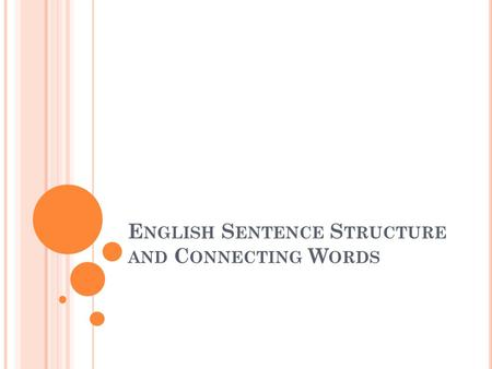 English Sentence Structure and Connecting Words