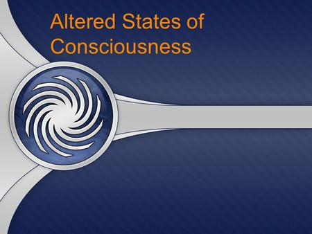 Altered States of Consciousness. Objectives  Describe the research related to sleep and dreams.  List and discus sleep disorders.