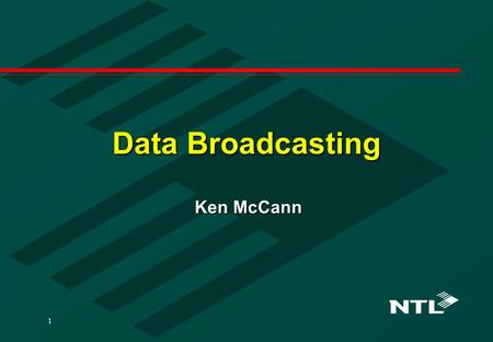 1 Data Broadcasting Ken McCann. 2 Application Example - Internet via satellite Delivery of web pages at up to 38 Mbit/s.