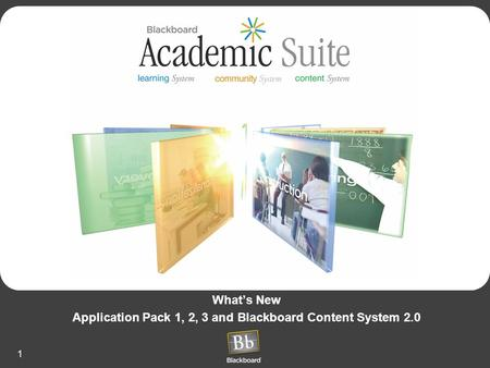 1 What's New Application Pack 1, 2, 3 and Blackboard Content System 2.0.