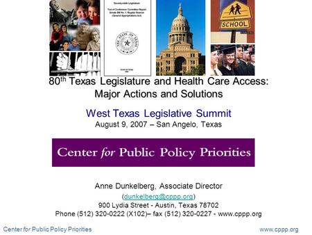 Center for Public Policy Priorities www.cppp.org 80 th Texas Legislature and Health Care Access: Major Actions and Solutions 80 th Texas Legislature and.
