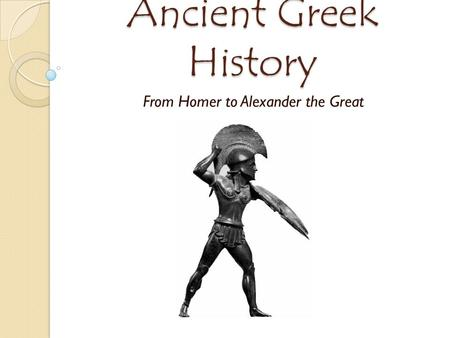 From Homer to Alexander the Great
