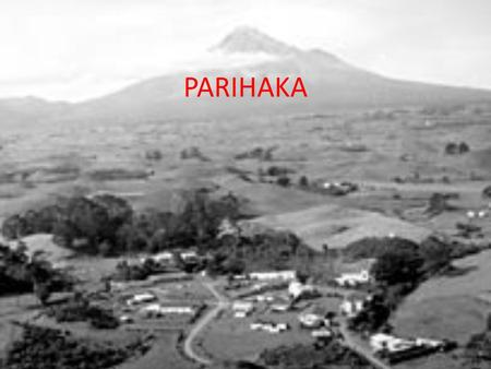 PARIHAKA. Background According to the terms of the Treaty of Waitangi, the Crown had the monopoly of the purchase of Māori land. However, many Māori considered.