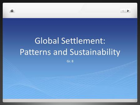 Global Settlement: Patterns and Sustainability