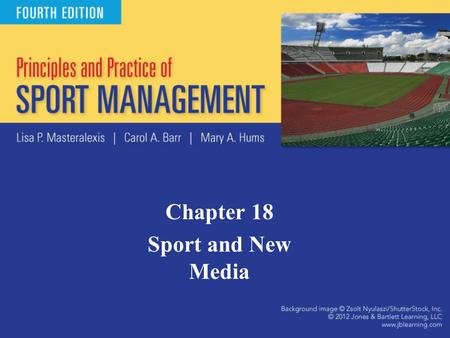 Chapter 18 Sport and New Media. Introduction New Media – emergence of digital, computerized, or networked information and communication technologies in.