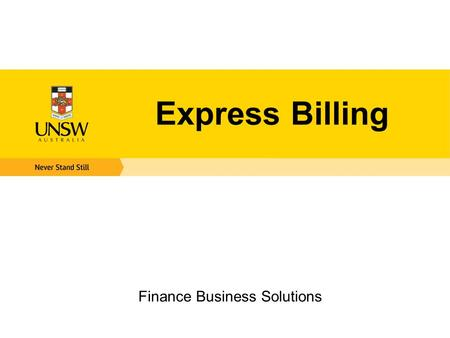 Express Billing Finance Business Solutions. Agenda  What is Express Billing?  Standard vs. Express Billing  Express Billing Set Up -Personalize Page.