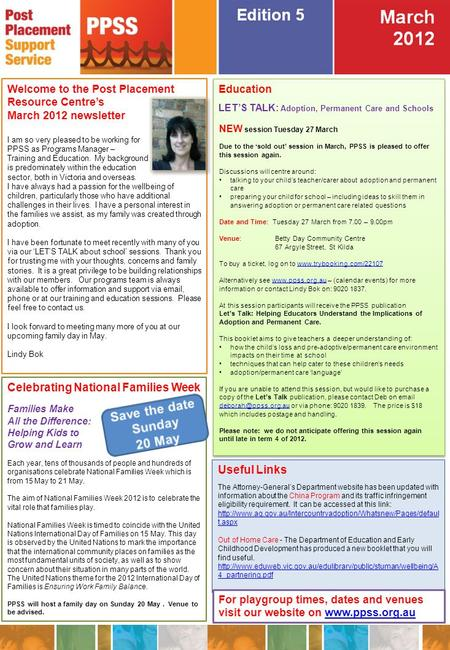Welcome to the Post Placement Resource Centre's March 2012 newsletter I am so very pleased to be working for PPSS as Programs Manager – Training and Education.