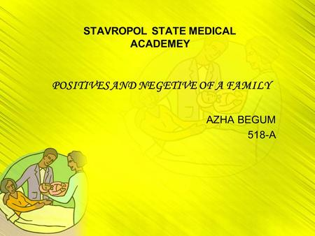 STAVROPOL STATE MEDICAL ACADEMEY POSITIVES AND NEGETIVE OF A FAMILY AZHA BEGUM 518-A.