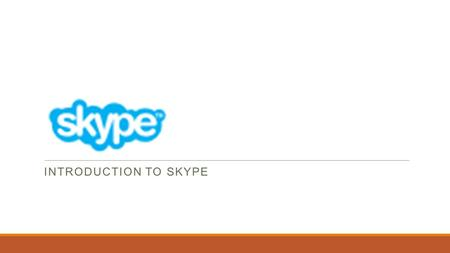 INTRODUCTION TO SKYPE. Overview What is Skype? Why is it used? System Requirements Skype Features How to get started with Skype.