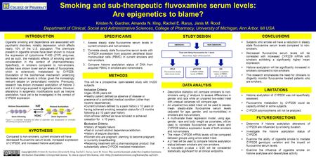 Smoking and sub-therapeutic fluvoxamine serum levels: Are epigenetics to blame? Kristen N. Gardner, Amanda N. King, Rachel E. Rarus, Janis M. Rood Department.