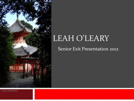 LEAH O'LEARY Senior Exit Presentation 2012 (I took this photo)