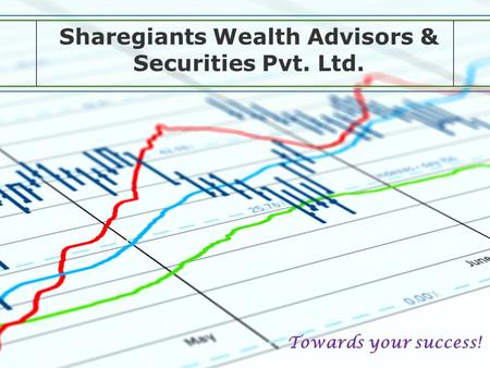 Sharegiants Wealth Advisors & Securities Pvt. Ltd. Towards your success!