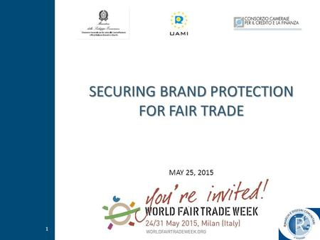 1 SECURING BRAND PROTECTION FOR FAIR TRADE MAY 25, 2015.
